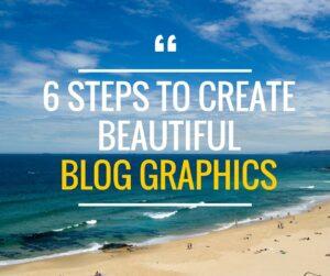 6 steps to create beautiful blog graphics