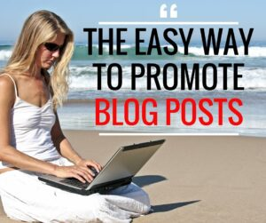 the easy way to promote blog posts