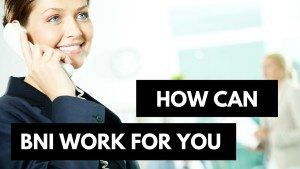 How can BNI work for you