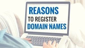 12 reasons to register domain names