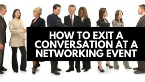 how to exit a conversation at a networking event