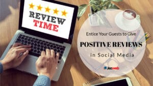 How to Entice Your Guests to Give Positive Reviews in Social Media