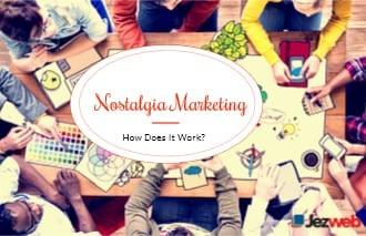 Nostalgia Marketing: How Does It Work?