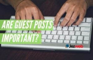 Are Guest Posts Important?