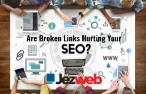 Are Broken Links Hurting Your SEO?