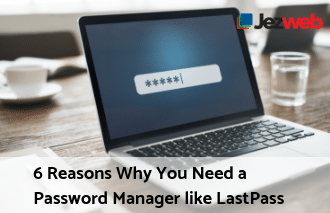 6 Reasons Why You Need a Password Manager like LastPass