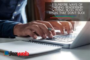 11 Surefire Ways of Gaining Readership: Writing Blog Post Titles that Don't Suck