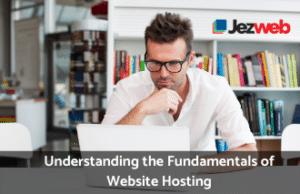 Understanding the Fundamentals of Website Hosting