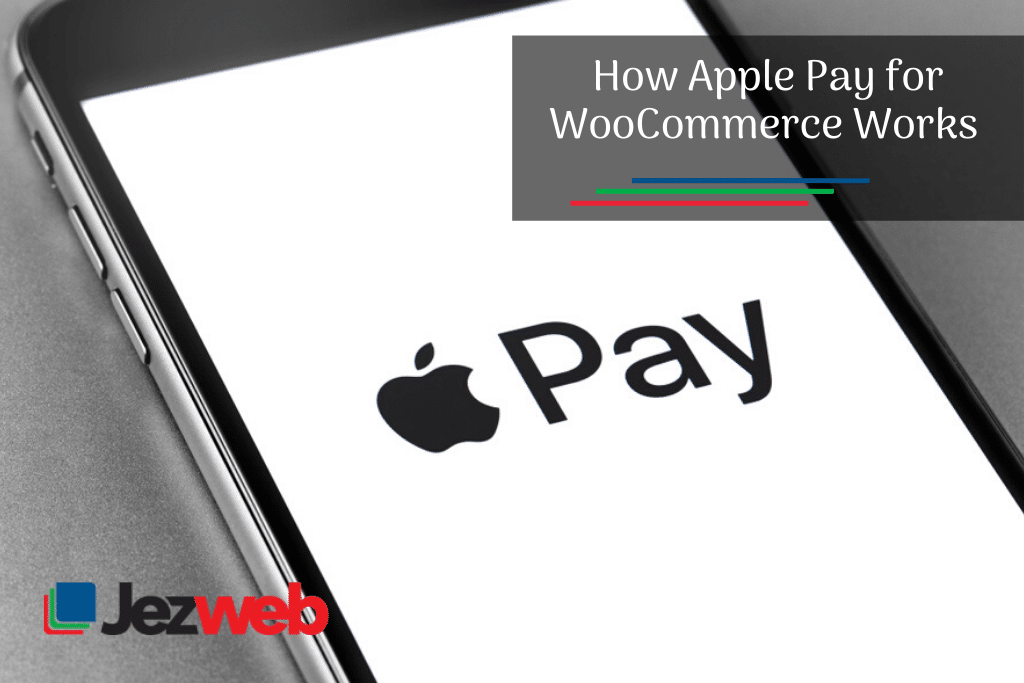 How Apple Pay for WooCommerce Works