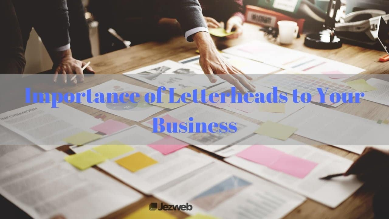 Importance of Letterheads to Your Business -