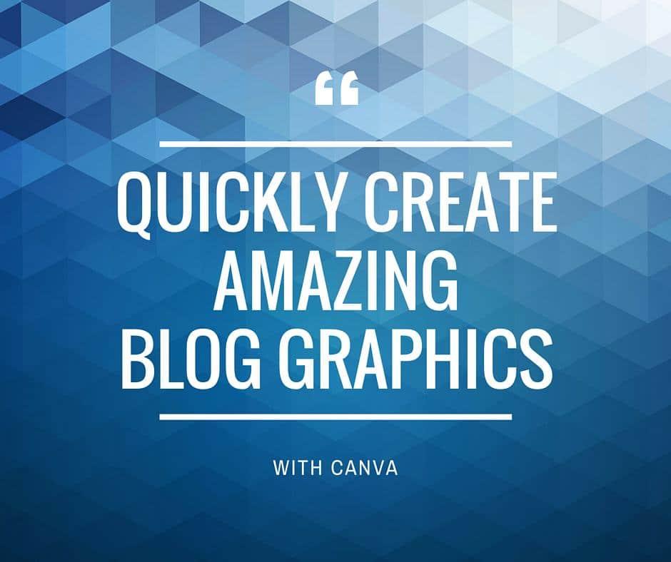 Quickly-CreateAmazingBlog-Graphics