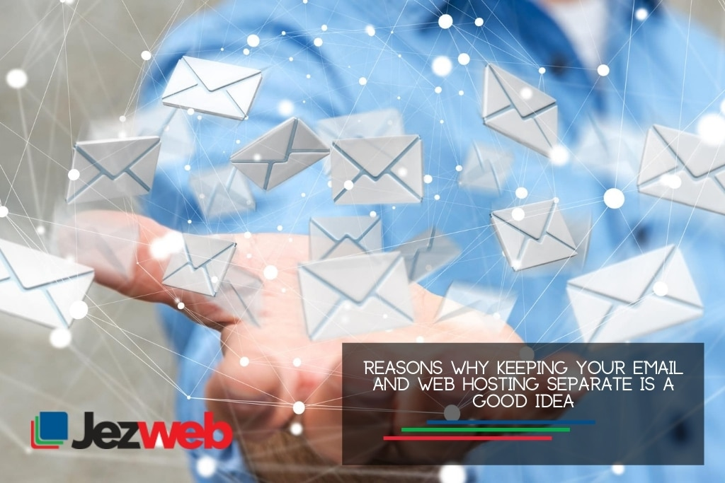 Reasons Why Keeping Your Email and Web Hosting Separate is a Good Idea