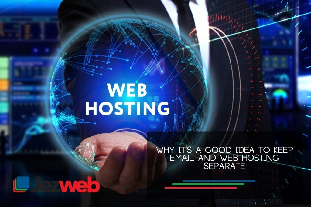 Why it's a Good Idea to Keep Email and Web Hosting Separate