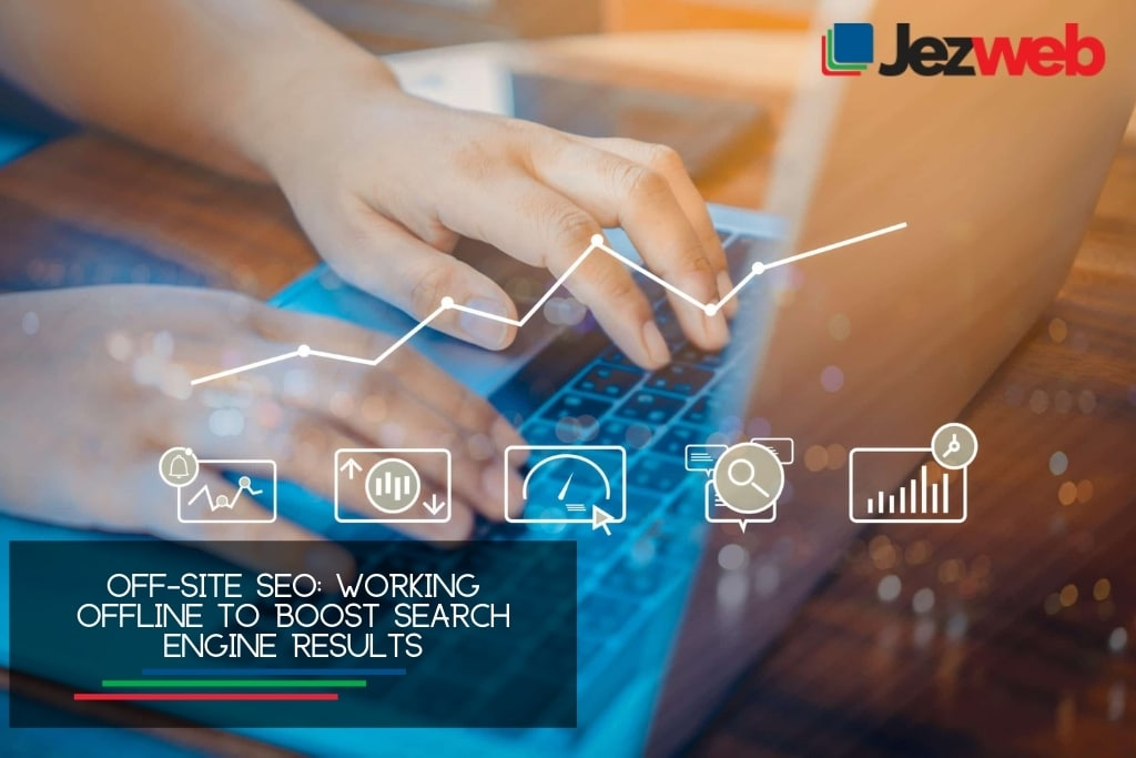 Off-Site SEO Working offline to boost search engine results