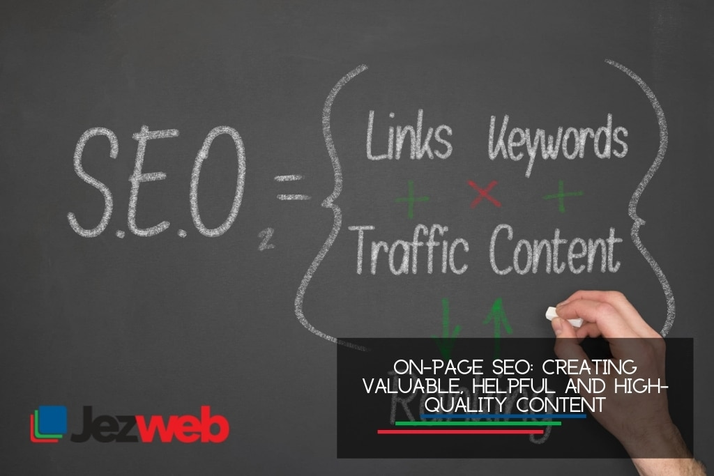 On-page SEO creating valuable, helpful and high-quality content