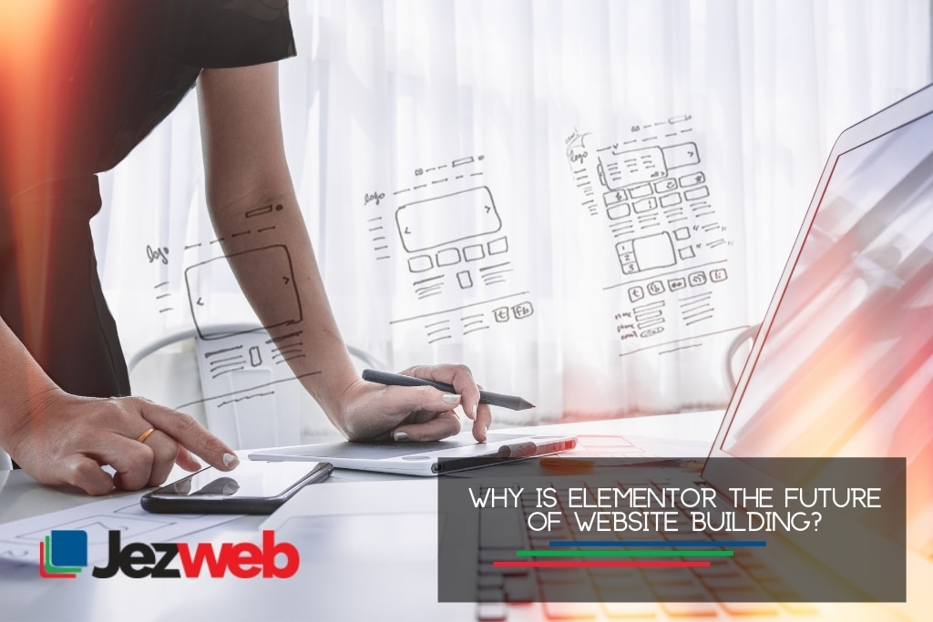 Why Is Elementor The Future of Website Building
