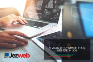 9 Ways to Upgrade Your Website in 2021