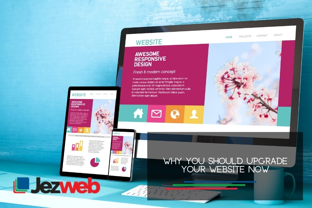 Why You Should Upgrade Your Website Now
