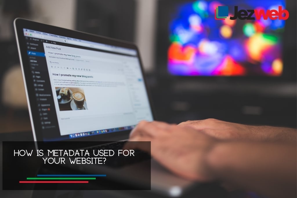 How is metadata used for your website?