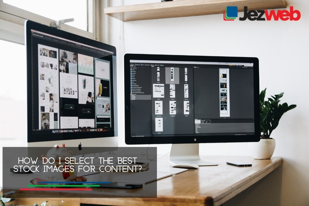 How Do I Select the Best Stock Images for Content?