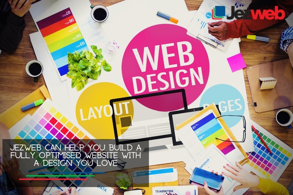 Jezweb can help you build a fully optimised website with a design you love
