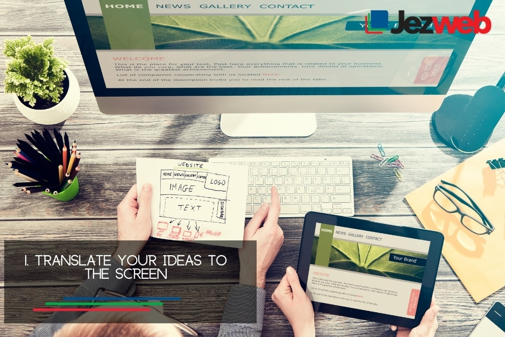 Translate your ideas to the screen