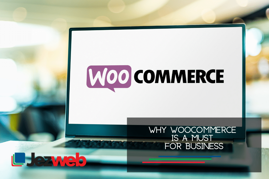 Why WooCommerce is a Must for Business
